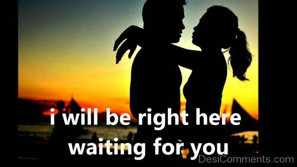 I Will Be Right Here Waiting For You Couple Image-ecz216DESI12
