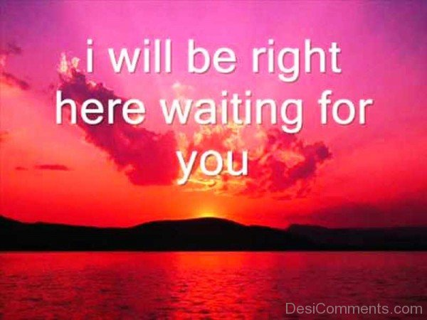 Picture: I Will Be Right Here
