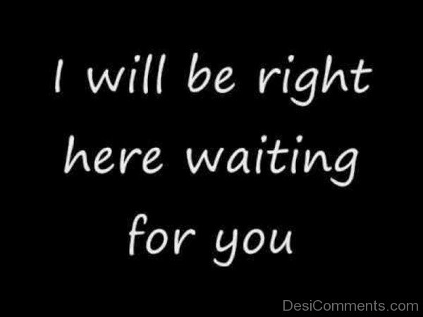 i will be right here waiting for you übersetzung