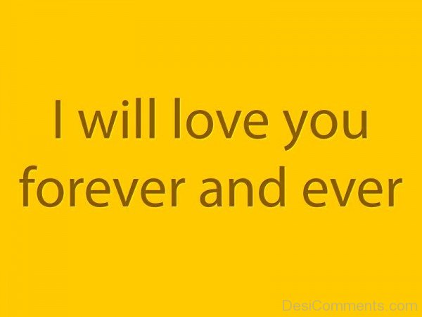 I Will Love You Forever And Ever-cx216DEsi04