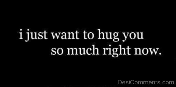 I just want to hug you- dc 77061