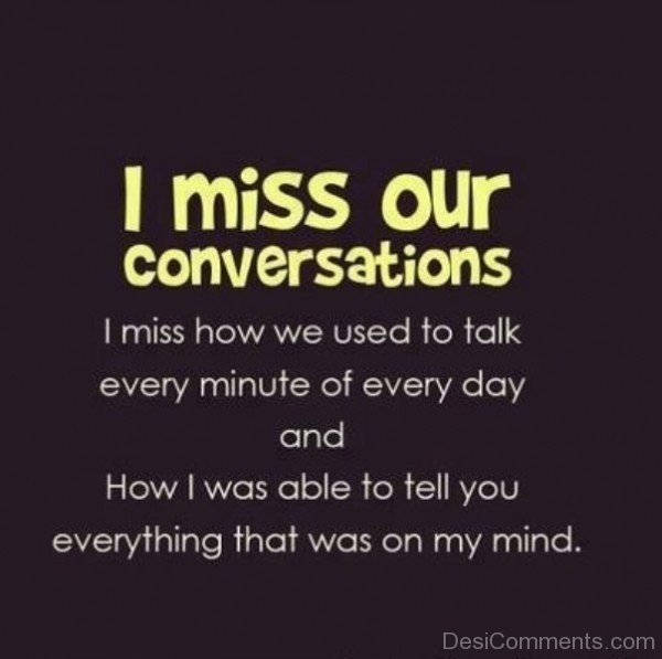 I miss our conversations-DC25