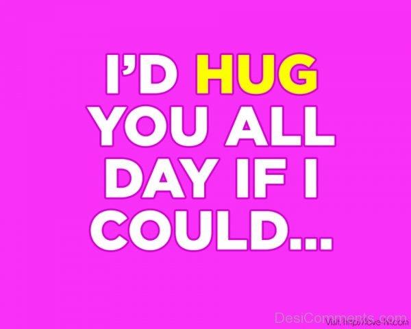 I'd Hug You All Day If I Could-DC081