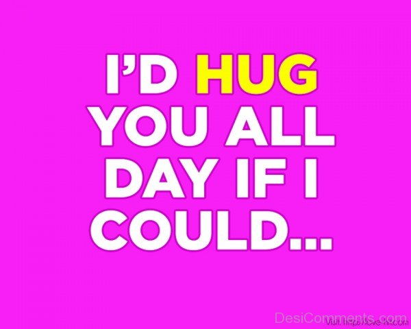 I'd Hug You All Day If I Could- dc 77081