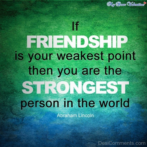 If Friendship Is Your Weakest Point