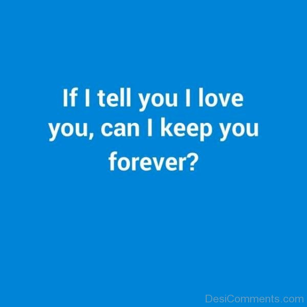 I Love You Quotes Comments : If I Tell You I Love You-cx218DEsi02