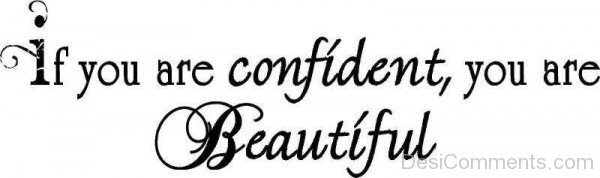 If You Are Confident,You Are Beautiful-ybe2026DC008