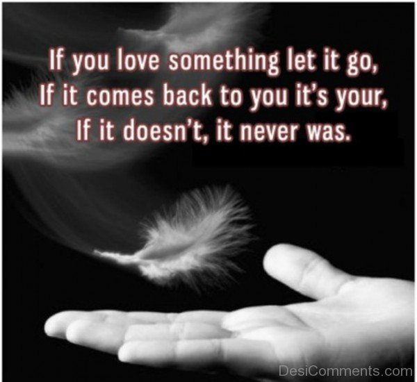 If you something let it go