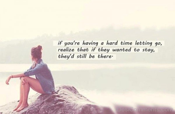 If you're having a hard time letting go-DC33