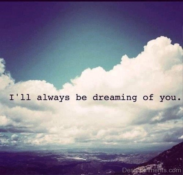 I'll Always Be Dreaming Of You