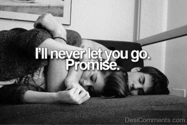 I'll Never Let You Go Promise
