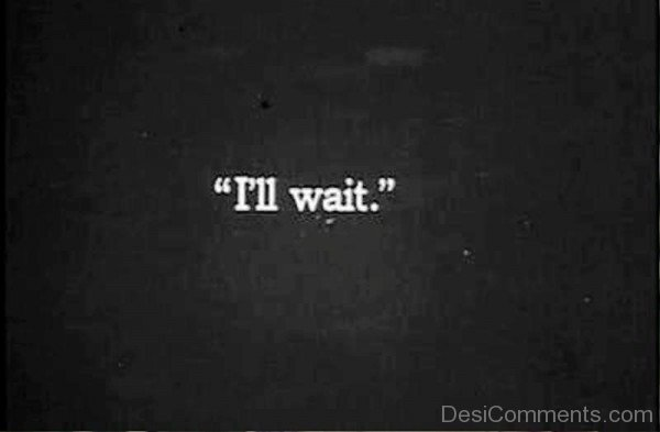 Picture: I'll Wait