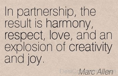 In A Partnership The Result Is Harmony,Respect And Love-DC98Dc20