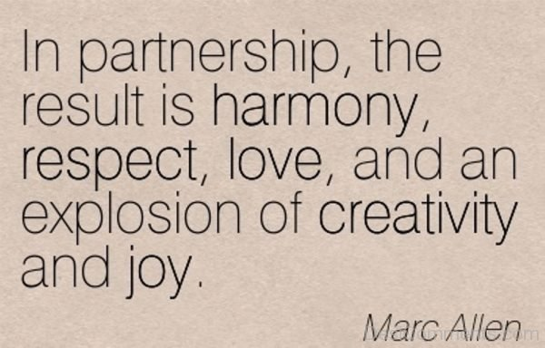 In A Partnership The Result Is Harmony,Respect And Love-PC8818-DC18