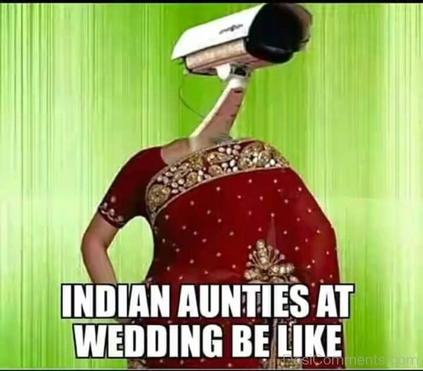 Indian Aunties At Wedding Be Like-DC24