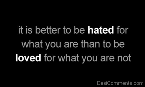 It Is Better To Be Hated-Dc21