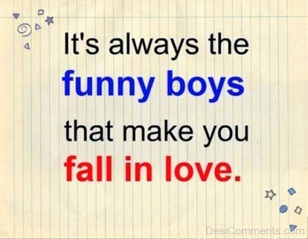It's Always The Funny Boys That Make You Fall In Love-dcv320DESI22