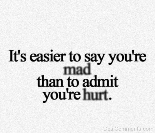 It's Easier To Say You're Mad-qac441DC53