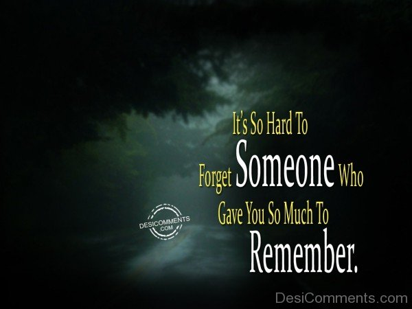 It's So Hard To Forget Someone