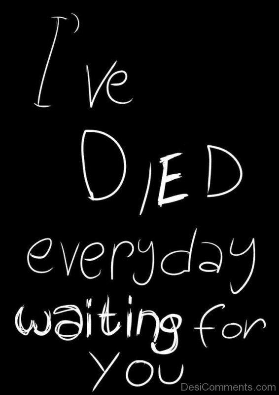 I've Died Everyday Waiting For You-ecz234DESI15