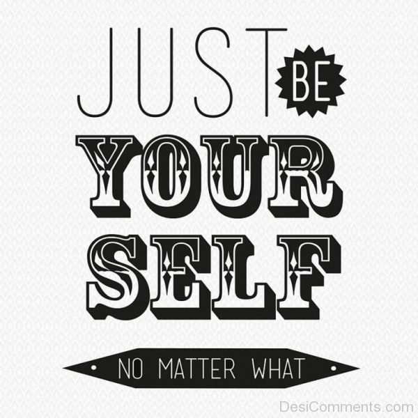 Just Be  Be Yourself No Matter What-DC0060