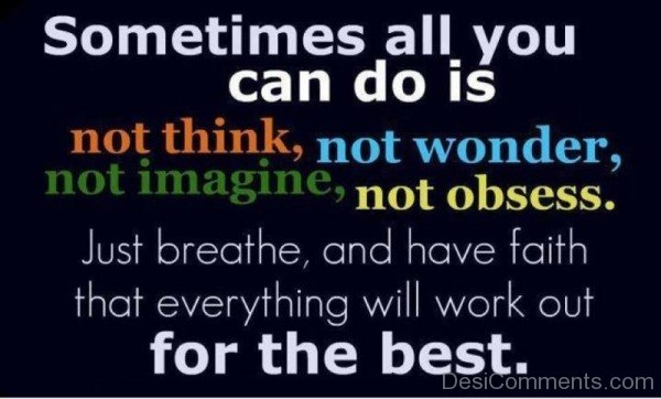 Every Thing Will Work Out For The Best