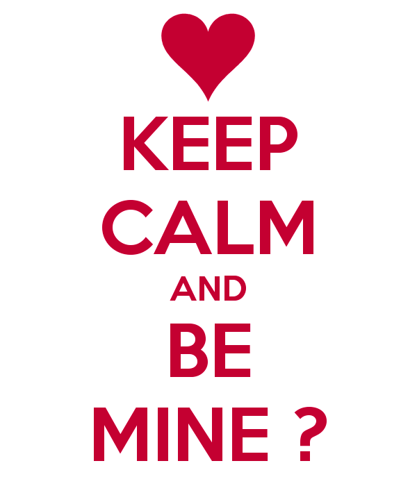 Keep Calm And Be Mine-thn626dc02