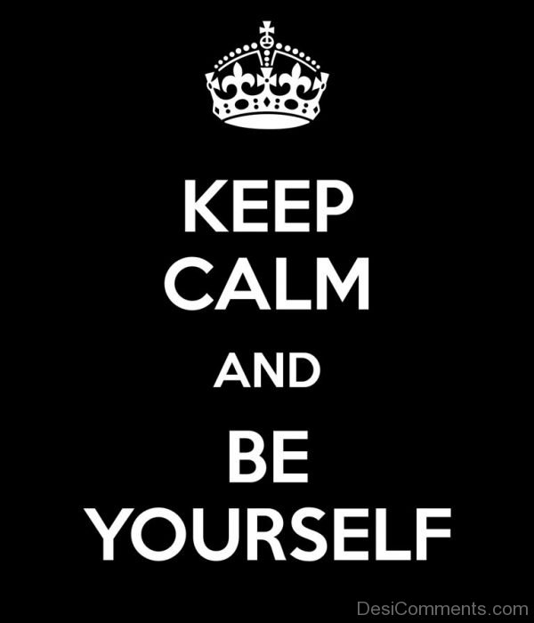 Keep Calm And Be Yourself-DC0094