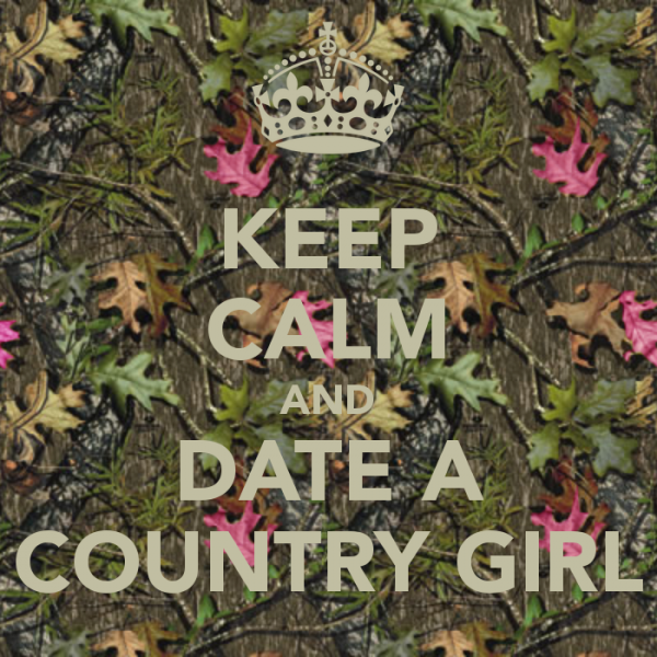 Keep Calm And Date a Country Girl