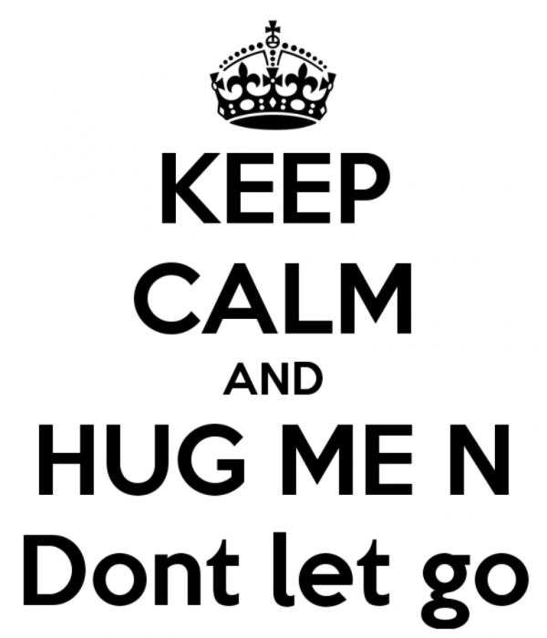 Keep Calm And Hug Me In Don't Let Go- dc 77124