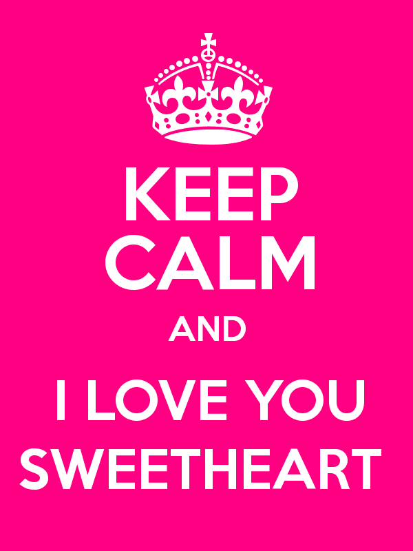 Keep Calm And I Love You Sweetheart