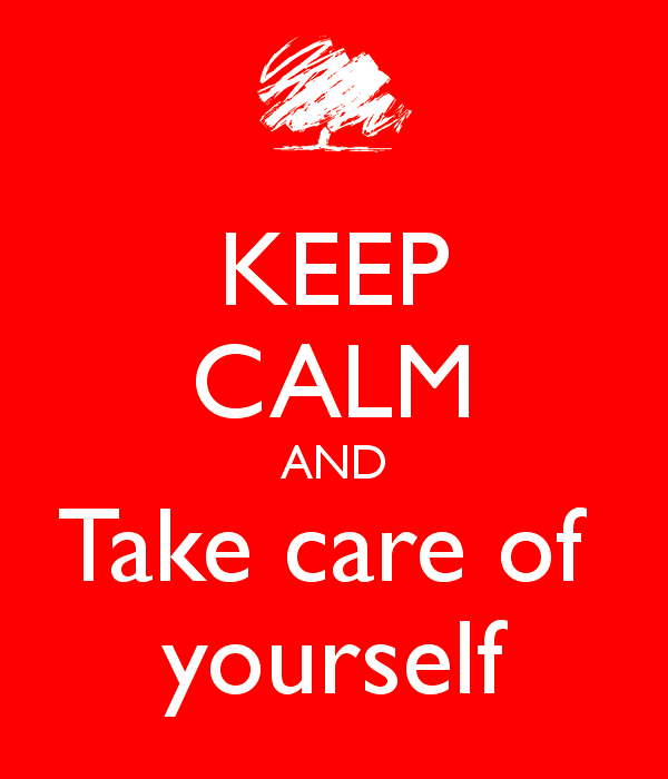 Picture: Keep Calm And Take Care Of Yourself