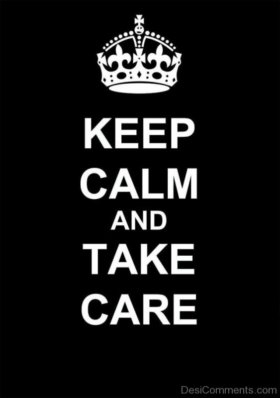 Keep Calm And Take Care-lok611desi06