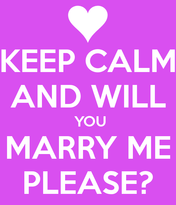 Keep Calm And Will You Marry Me Please