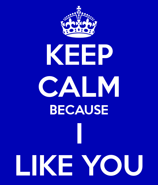 Keep Calm Because I Like You-uhb635DC17
