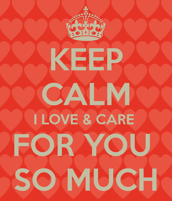 Keep Calm I Love And Care For You So Much-DC40