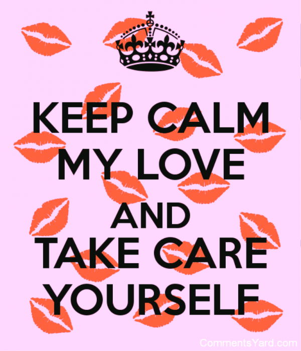 Keep Calm My Love And Take Care-lok612desi21