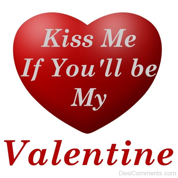 Kiss Me If You'll Be My Valentine