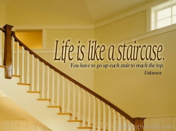 Life Is Like A Staircase