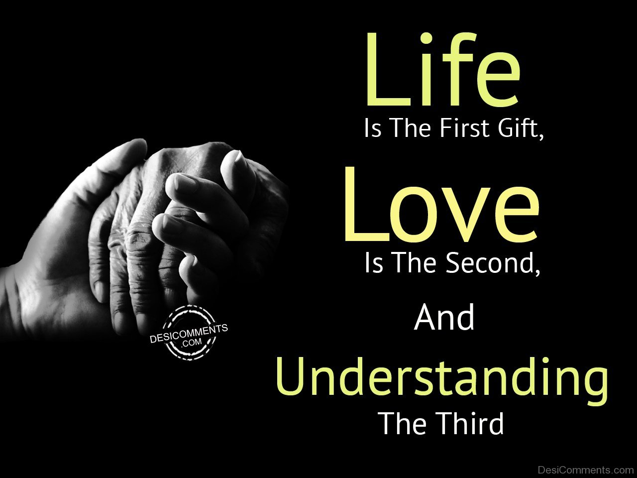Life Is The First Gift And Love Is The Second - 35
