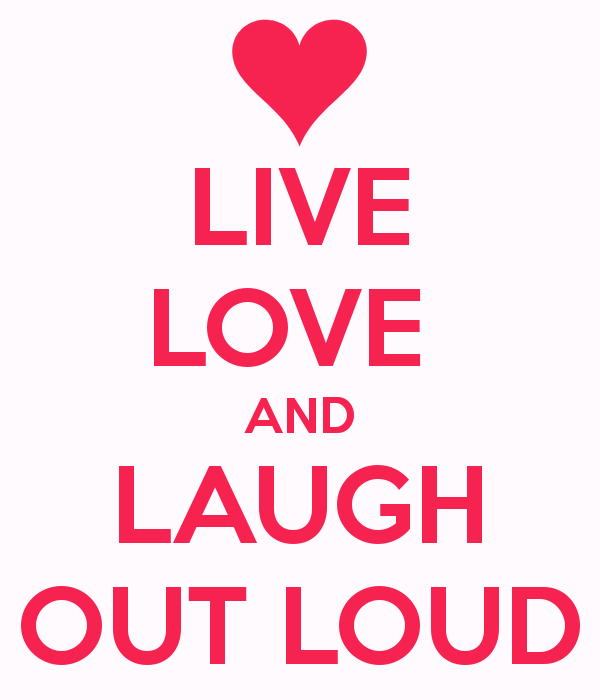 Live Love And Laugh Out Loud