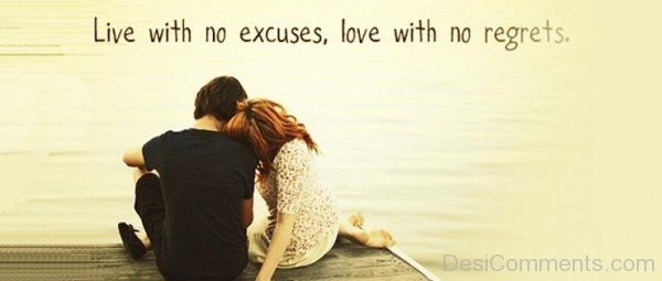 Live With No Excuses,Love With No Regrets-ybn640DC16