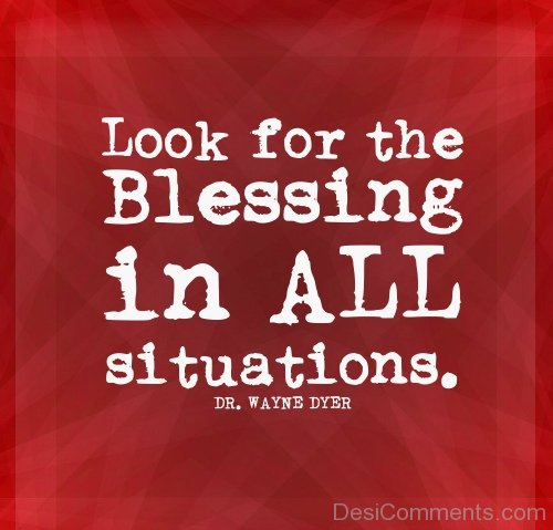 Look For The Blessings In All Situation