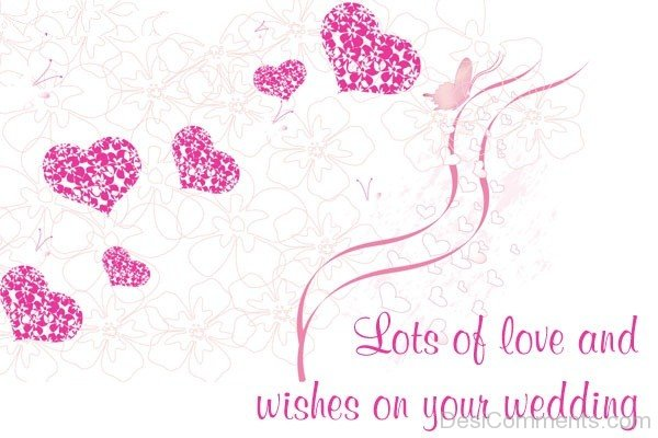 Lots Of Love And Wishes On Your Wedding
