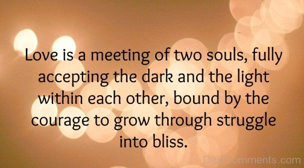 Love Is A Meeting Of Two Souls-fd317DCppDC20