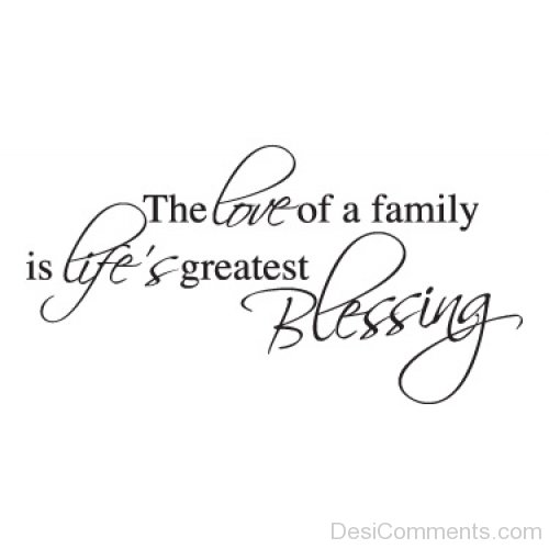 Love Of Family Is Greatest Blessing