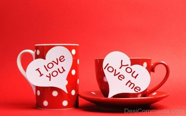 Love You Love Me Cup Picture- DC0140