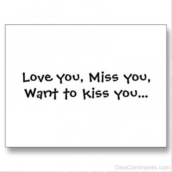 Love You,Miss You,Want To Kiss You