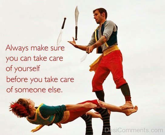 Make Sure You Can Take Care Of Yourself