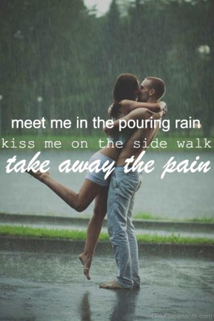 Meet Me In The Pouring Rain - DesiComments.com